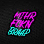 MTHR_FCKN_BRAAP_Sticker.jpg